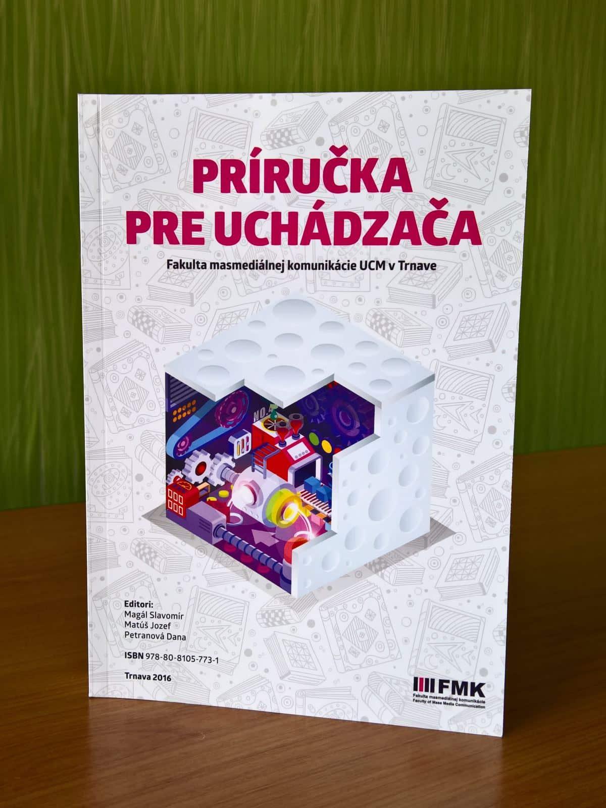 Príručka pre uchádzača o štúdium na Fakulte masmediálnej komunikácie UCM v Trnave